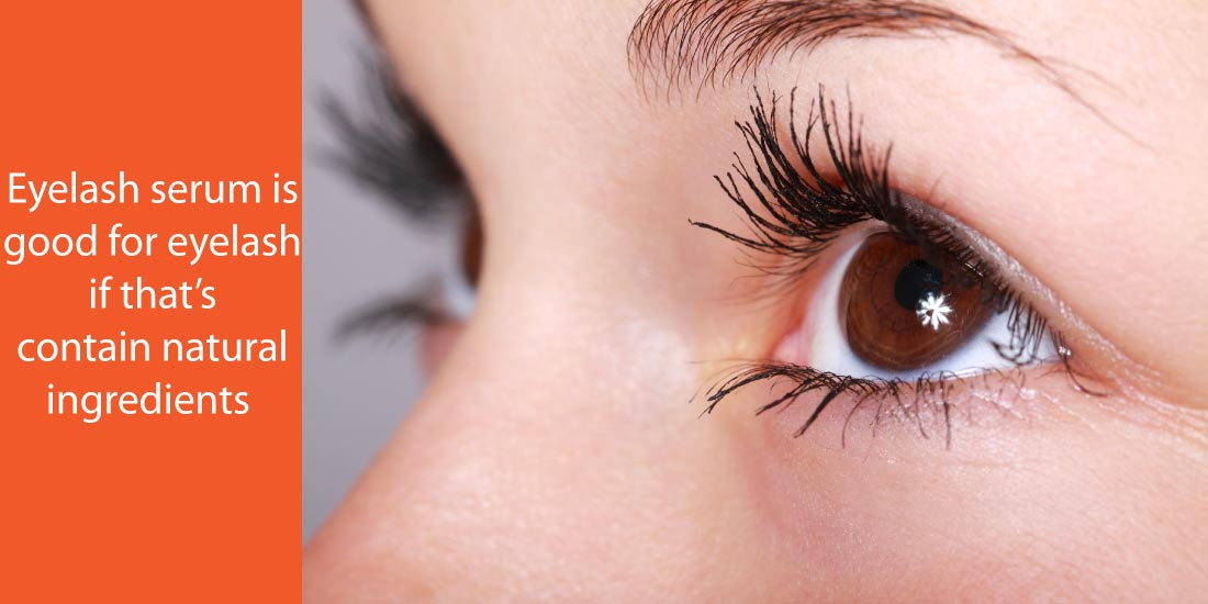 Does Eyelash Serum Safe for you